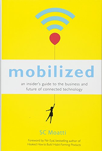 Mobilized: An Insider's Guide to the Business: Moatti, SC