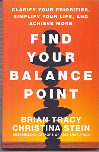 9781626568143: FIND YOUR BALANCE POINT [Hardcover] Brian Tracy , Christina Stein