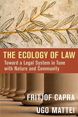 9781626568624: Berrett Koehler The Ecology Of Law: Toward A Legal System In Tune With Nature And Community