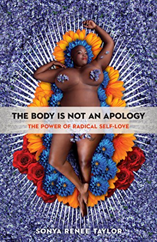 9781626569768: The Body Is Not an Apology: The Power of Radical Self-Love