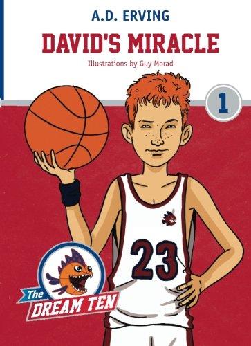 The Dream Ten: David's Miracle: A.D. Erving
