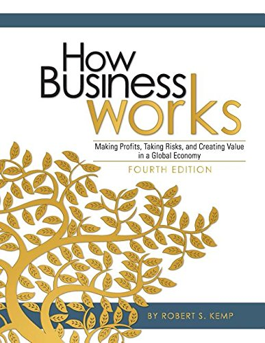 9781626612600: How Business Works Making Profits, Taking Risks, and Creating Value in a Global Economy (Revised Third Edition)