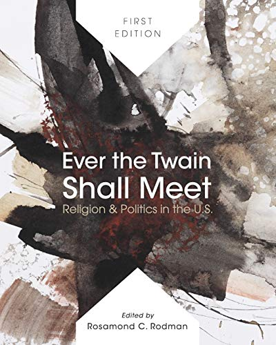 9781626613126: Ever the Twain Shall Meet: Religion & Politics in the U.S.