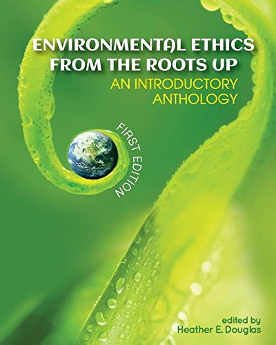 9781626616585: Environmental Ethics from the Roots Up: An Introductory Anthology