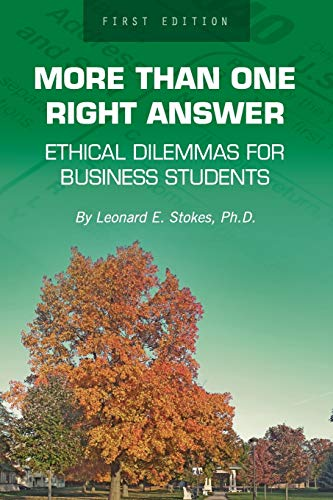9781626619081: More Than One Right Answer: Ethical Dilemmas for Business Students