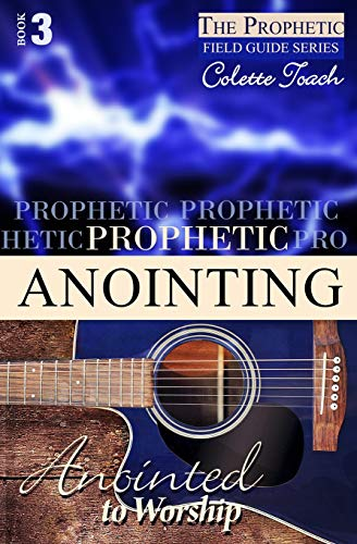 9781626640948: Prophetic Anointing: Anointed to Worship (The Prophet's Field Guide Series) (Volume 3)