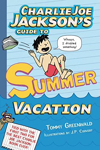 9781626720312: Charlie Joe Jackson's Guide to Summer Vacation (Charlie Joe Jackson Series)