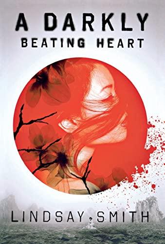 A Darkly Beating Heart: Smith, Lindsay