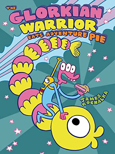 The Glorkian Warrior Eats Adventure Pie: Kochalka, James