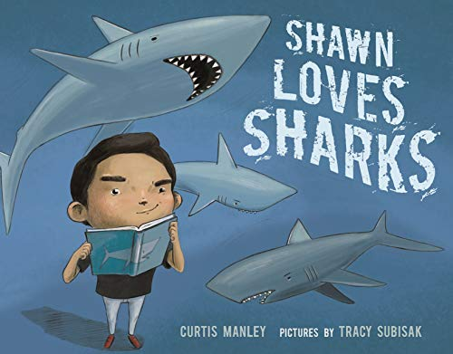 Shawn Loves Sharks by Manley, Curtis: Roaring Brook Press ...