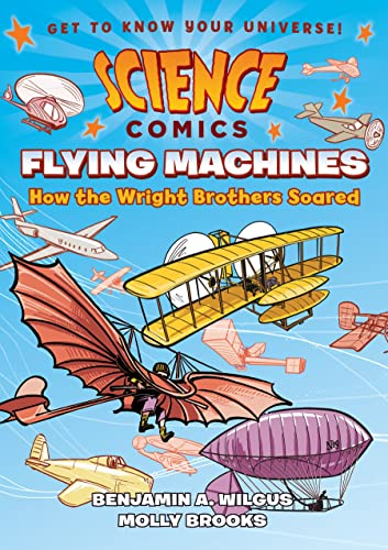 9781626721395: Science Comics: Flying Machines: How the Wright Brothers Soared