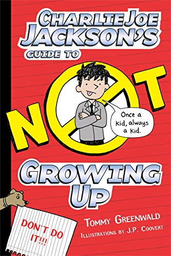 9781626721692: Charlie Joe Jackson's Guide to Not Growing Up (Charlie Joe Jackson Series)
