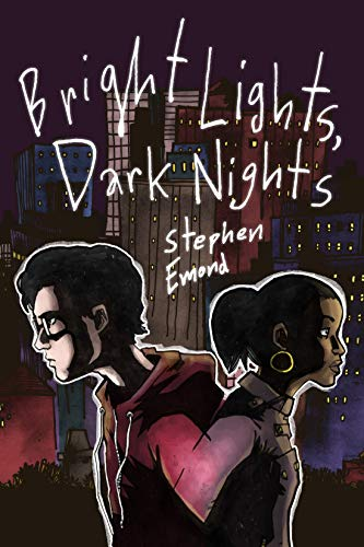 Bright Lights, Dark Nights: Emond, Stephen