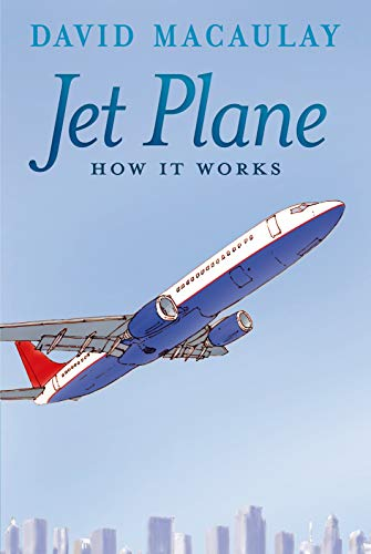Jet Plane: How It Works: Macaulay, David; Keenan, Sheila