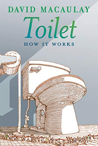 Toilet: How It Works: Macaulay, David; Keenan, Sheila