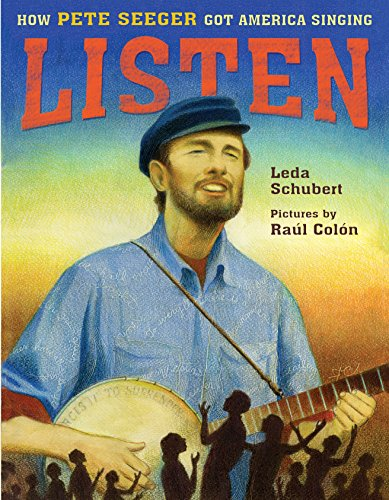 9781626722507: Listen: How Pete Seeger Got America Singing