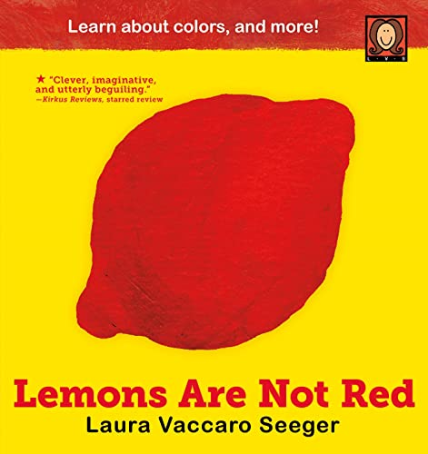 Lemons Are Not Red: Seeger, Laura Vaccaro