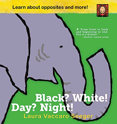 Black? White! Day? Night!: A Book of Opposites: Seeger, Laura Vaccaro