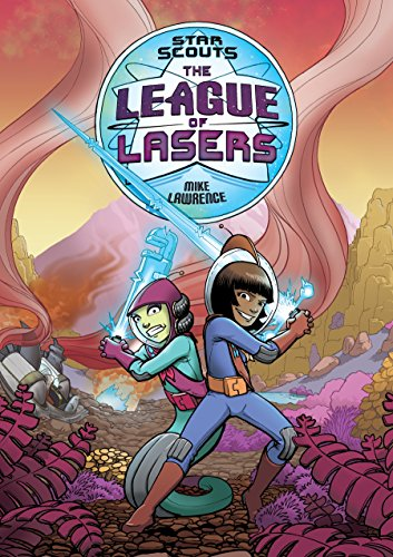 Star Scouts: The League of Lasers: Mike Lawrence