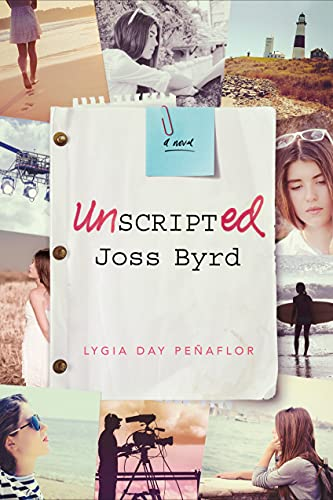 9781626723696: Unscripted Joss Byrd: A Novel