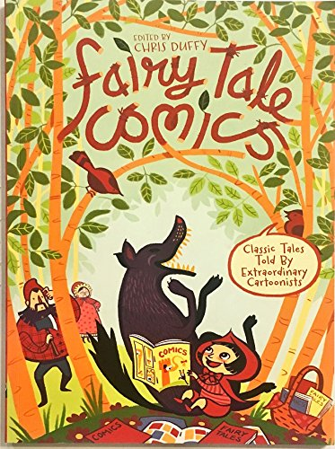 Fairy Tale Comics - Classic Tales Told By Extraordinary Cartoonists: Chris Duffy - Editor