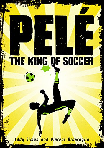 Pele: The King of Soccer (Hardback): Eddy Simon