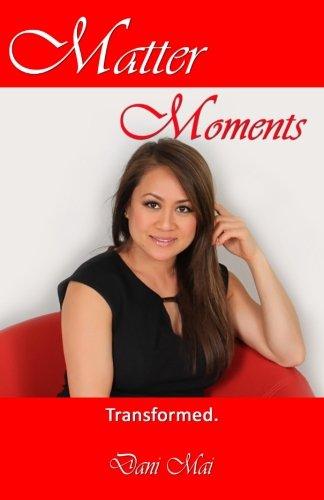 9781626769335: Matter Moments. Transformed.