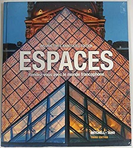 9781626800359: Espaces - Rendez-vous Avec Le Monde Francophone - Instructor's Annotated Edition