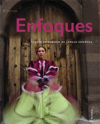 Enfoques, 4th Ed, Student Edition with Supersite and vText Code