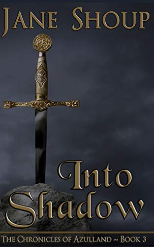 9781626810570: Into Shadow: Chronicles of Azulland - Book 3 (The Chronicles of Azulland) (Volume 3)