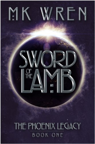9781626811164: Sword of the Lamb: Book One of the Phoenix Legacy