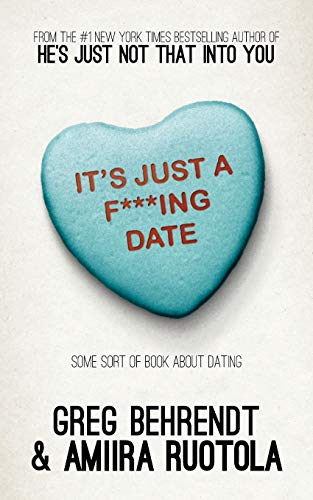 9781626811201: It's Just A F***Ing Date: Some Sort of Book about Dating