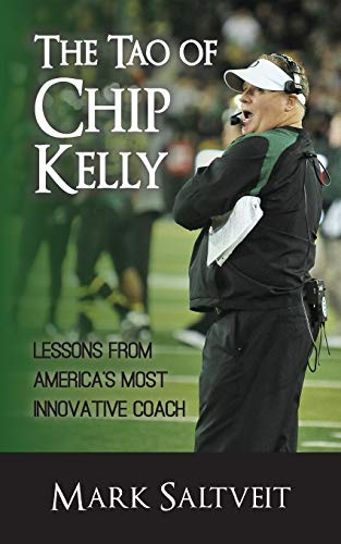 9781626812260: The Tao of Chip Kelly: Lessons from America's Most Innovative Coach