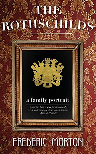 9781626815452: The Rothschilds: A Family Portrait