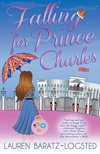 Falling for Prince Charles: Lauren Baratz-Logsted