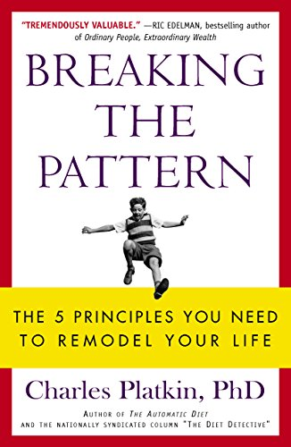 9781626817623: Breaking the Pattern: The 5 Principles You Need to Remodel Your Life