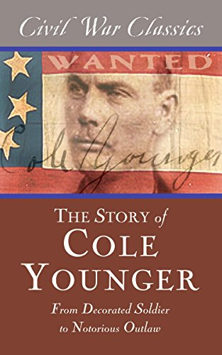 9781626818378: The Story of Cole Younger (Civil War Classics): From Decorated Soldier to Notorious Outlaw