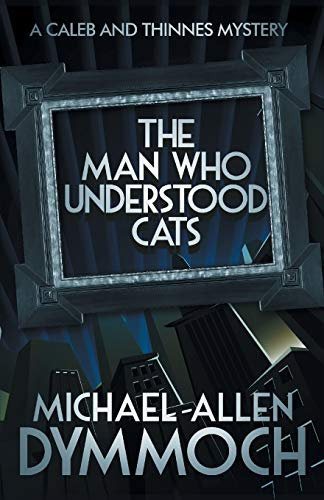 9781626819351: The Man Who Understood Cats: A Caleb & Thinnes Mystery (Caleb & Thinnes Mysteries)