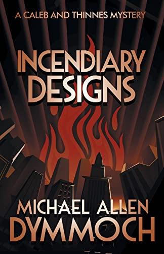 9781626819375: Incendiary Designs: A Caleb & Thinnes Mystery (Caleb & Thinnes Mysteries)
