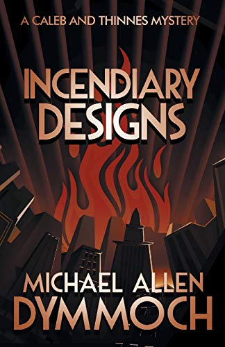 9781626819375: Incendiary Designs: A Caleb & Thinnes Mystery (Caleb & Thinnes Mysteries)