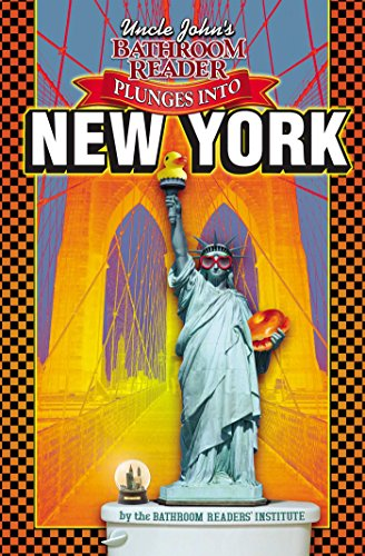 Uncle John's Plunges Into New York (Uncle John's Illustrated): Bathroom Readers' ...