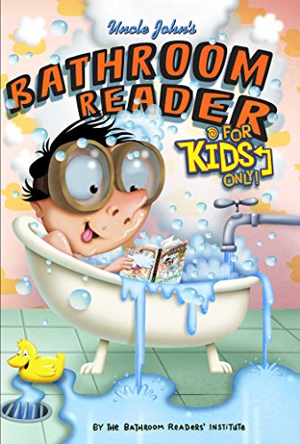 Uncle John's Bathroom Reader For Kids Only! Collectible Edition: Bathroom Readers' Institute