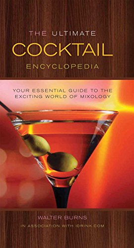 9781626860506: The Ultimate Cocktail Encyclopedia: Your Essential Guide to the Exciting World of Mixology