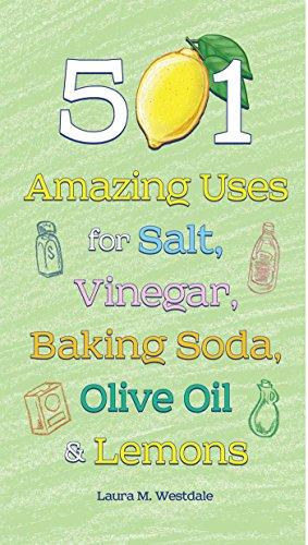 501 Amazing Uses for Salt, Vinegar, Baking Soda, Olive Oil and Lemons Format: Paper Over Board: ...