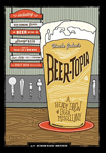 9781626863590: Uncle John's Beer-Topia: A Heady Brew of Beer Miscellany