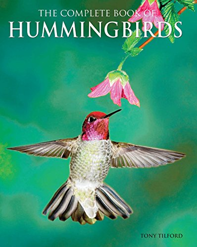 The Complete Book of Hummingbirds: Tilford, Tony