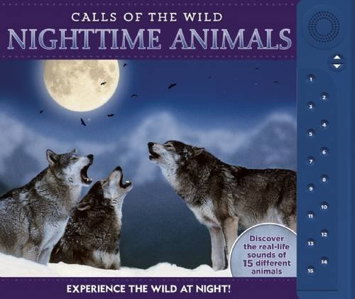 Calls of the Wild: Nighttime Animals: Experience the Wild at Night! (Hardcover): Paul Beck