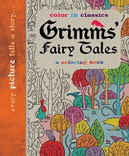 Grimm's Fairy Tales: Color in Classics: Kevin Knight; Martin Gordon; Simon Balley