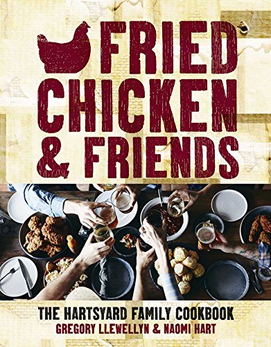 9781626865884: Fried Chicken & Friends: The Hartsyard Family Cookbook