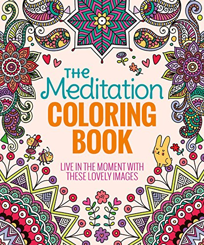 9781626866249: The Meditation Coloring Book: Live in the Moment with These Lovely Images